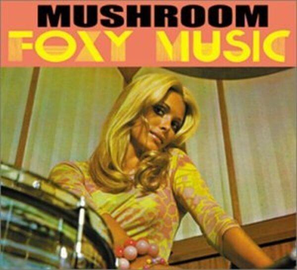 MUSHROOM - Foxy Music - CD