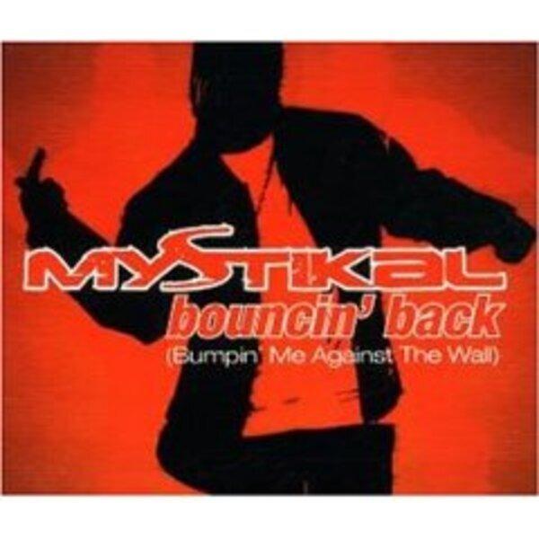 Bouncin' back (bumpin' me agai by Mystikal, MCD with