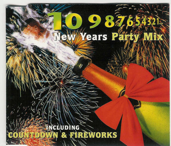 NEW YEARS PARTY MIX - 10 9 8 7 6 5 4 3 2 1... - CD single