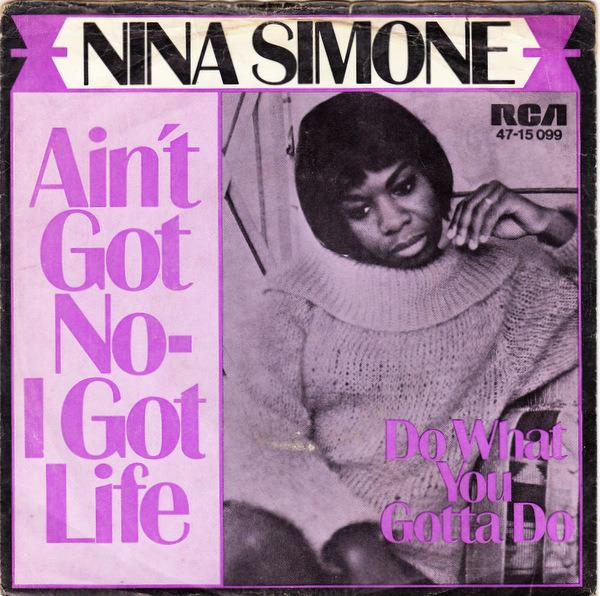 NINA SIMONE - Ain't Got No - I Got Life - 7inch x 1