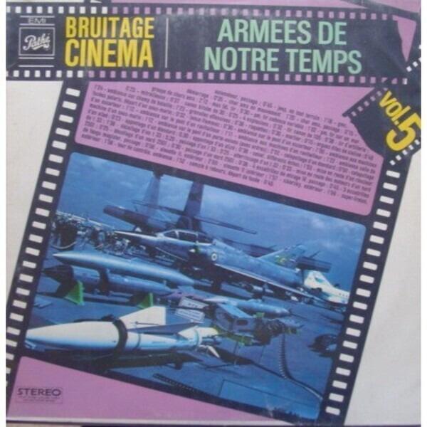 BRUITAGE CINÉMA - Bruitage Cinéma Vol. 5 - Armées De Notre Temps - LP