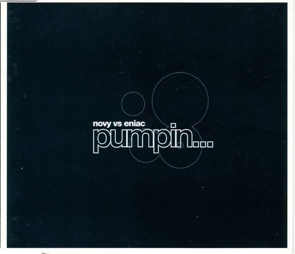 NOVY VS.ENIAC - Pumpin' - CD single