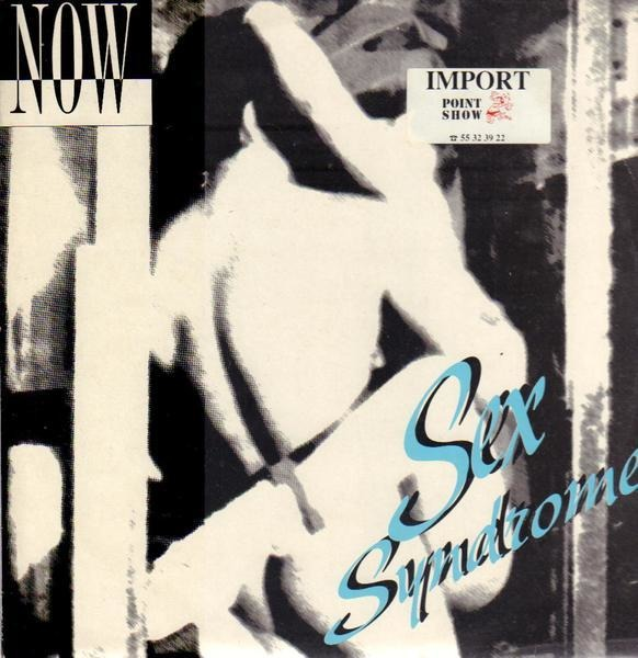 NOW - Sex Syndrome - 12 inch x 1