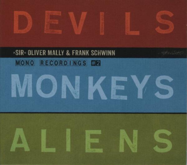 OLIVER MALLY & FRANK SCHWINN - Devils Monkeys Aliens - CD