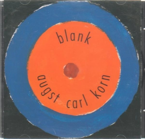 OLIVER AUGST · RÜDIGER CARL · CHRISTOPH KORN - Blank - CD