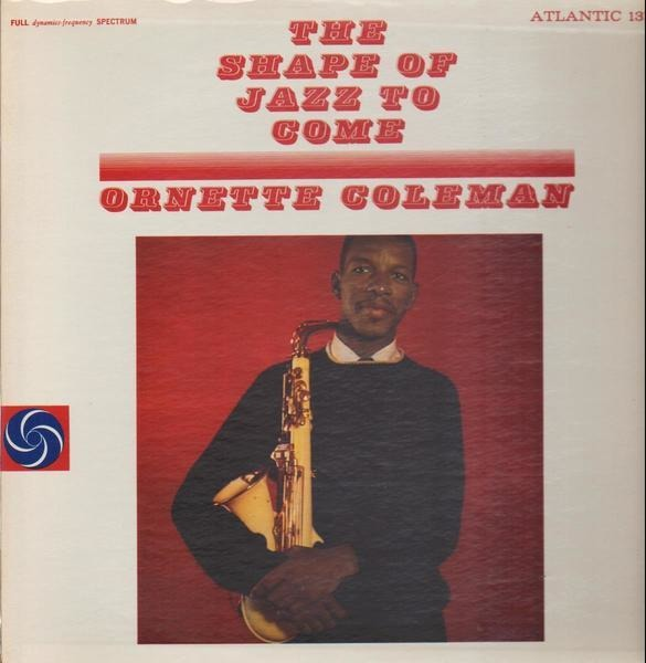 ORNETTE COLEMAN - The Shape Of Jazz To Come (MONO) - 33T