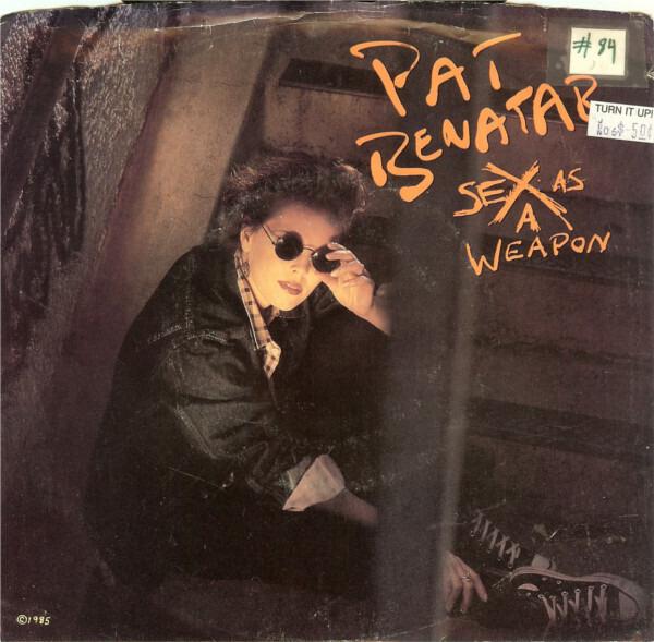 Pat benatar sex as a weapon