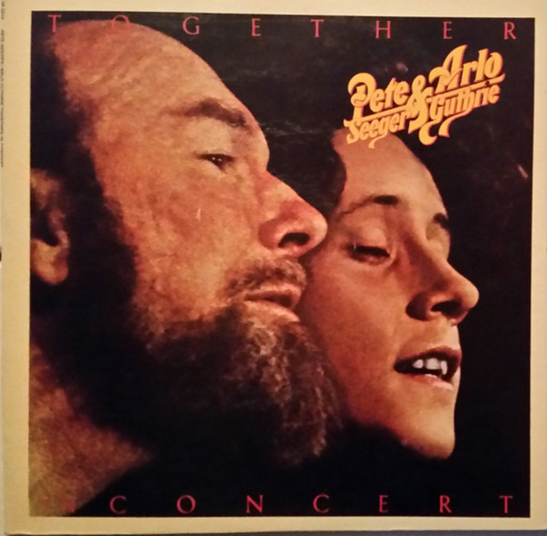 #<Artist:0x00007f813531b088> - Pete Seeger & Arlo Guthrie Together In Concert