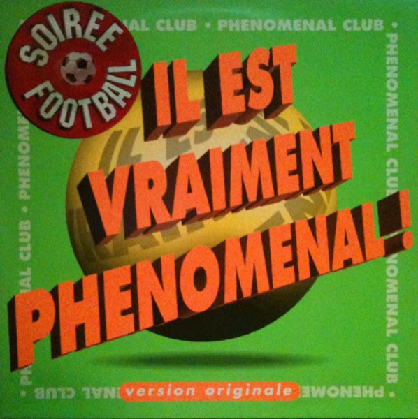 PHENOMENAL CLUB - Il Est Vraiment Phenomenal - Maxi x 1