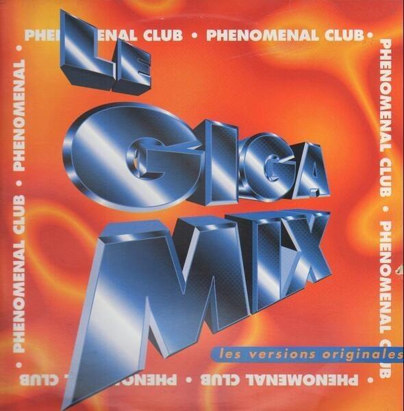 PHENOMENAL CLUB - Le Giga Mix - Maxi x 1