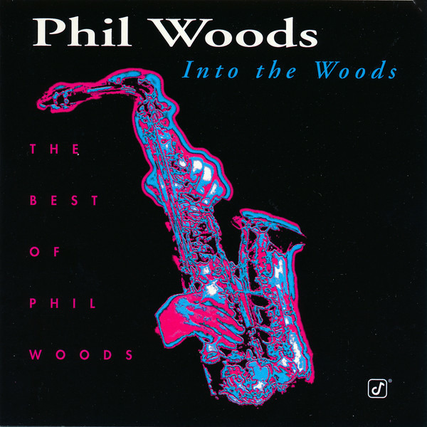 #<Artist:0x007fe336593d98> - Into The Woods (The Best Of Phil Woods)