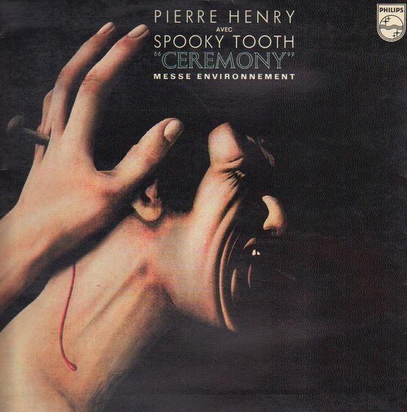 Pierre Henry Avec Spooky Tooth Ceremony (Messe Environnement) (GATEFOLD)