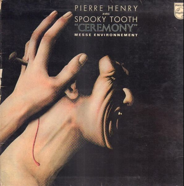 Pierre Henry Avec Spooky Tooth Ceremony (Messe Environnement)