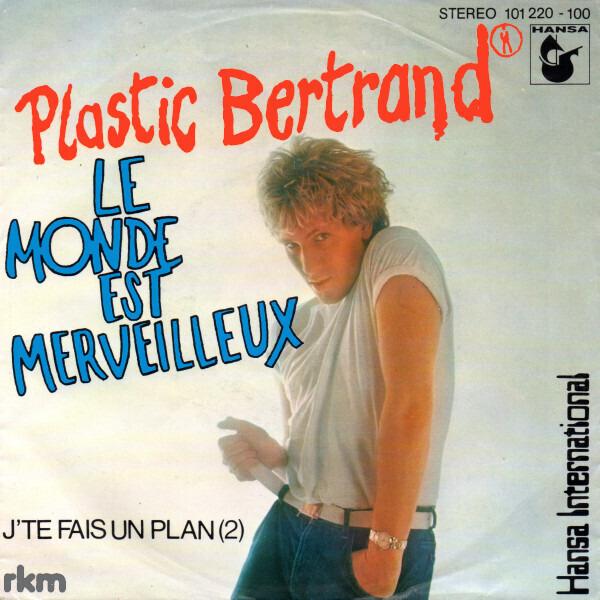PLASTIC BERTRAND - Le Monde Est Merveilleux - 45T x 1