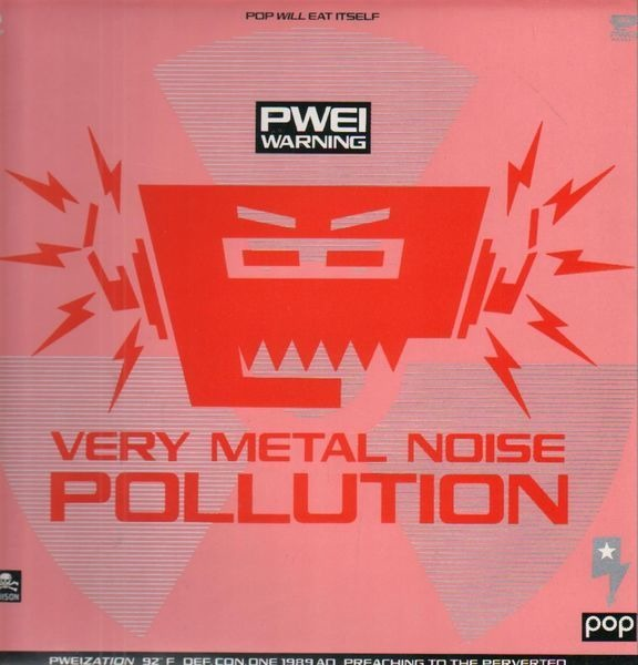 POP WILL EAT ITSELF - Very Metal Noise Pollution - 12 inch x 1