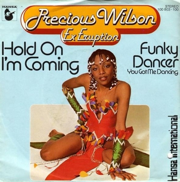 PRECIOUS WILSON - Hold On I'm Coming / Funky Dancer (You Got Me Dancing) - 45T x 1
