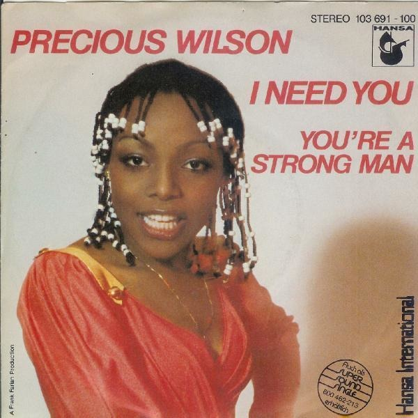 PRECIOUS WILSON - I Need You / You're A Strong Man - 45T x 1