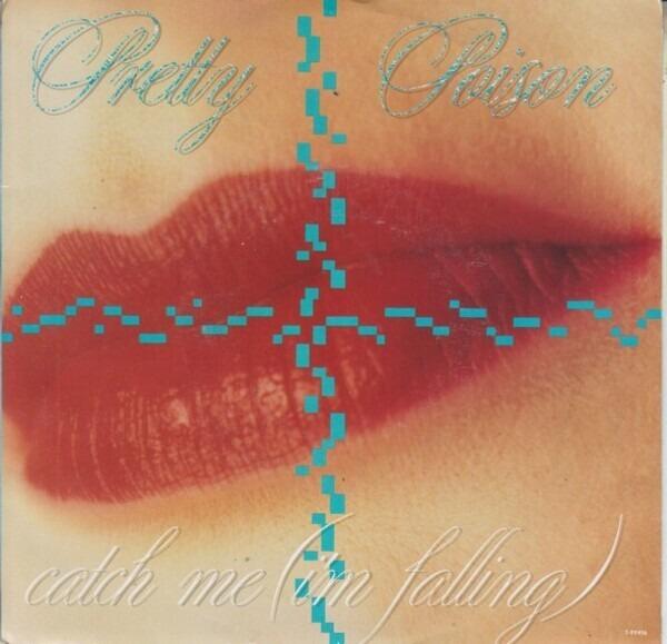 Pretty Poison (Catch Me) I'm Falling