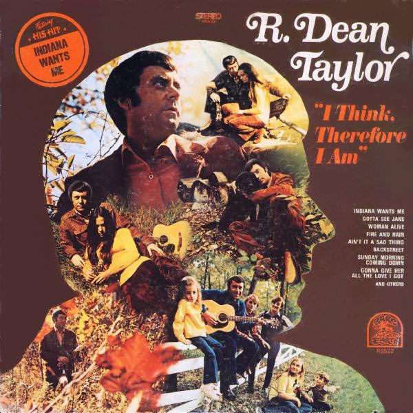 R. DEAN TAYLOR - I Think, Therefore I Am - 33T