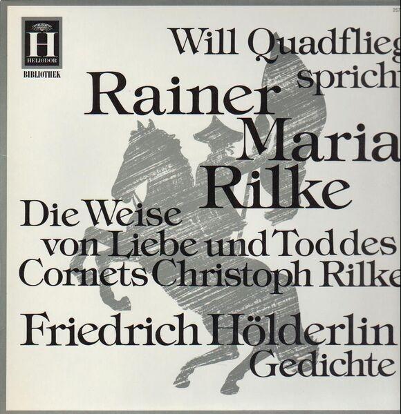 Rainer Maria Rilke Friedrich Hölderlin Will Quadflieg Spricht Rainer Maria Rilke Und Friedrich Hölderlin