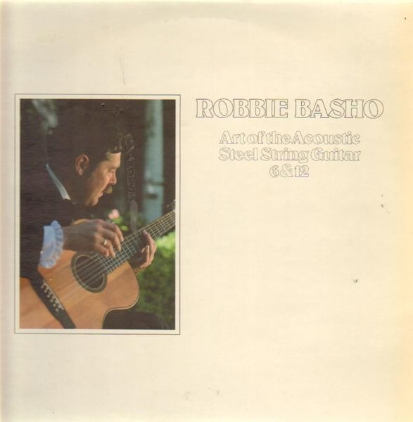 Robbie Basho Art Of The Acoustic Steel String Guitar 6 & 12
