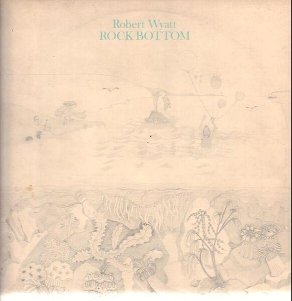robert wyatt rock bottom (original 1st uk)