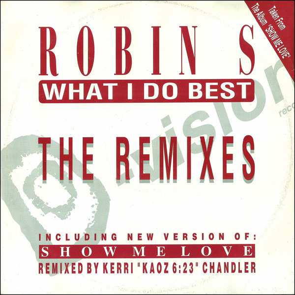 ROBIN S. - What I Do Best / Show Me Love - Maxi x 1