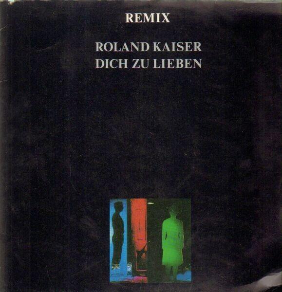 ROLAND KAISER - Dich Zu Lieben (Remix) - Maxi x 1