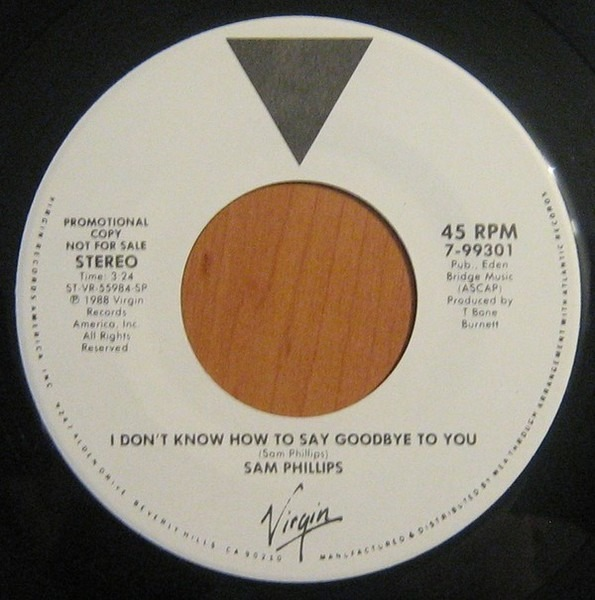 I Dont Know How To Say Goodbye To You Sam Phillips 7 Recordsale