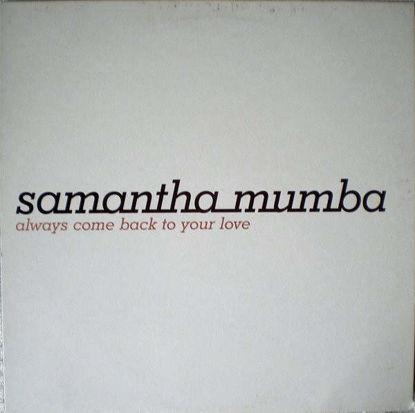 SAMANTHA MUMBA - Always Come Back To Your Love - 33T