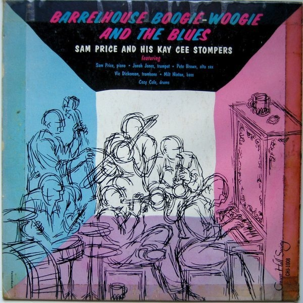 SAM PRICE AND HIS KAYCEE STOMPERS - Barrelhouse, Boogie Woogie And The Blues - 25 cm