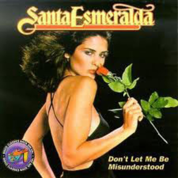 Santa Esmeralda Don't Let Me Be Misunderstood (New Original Version 86)