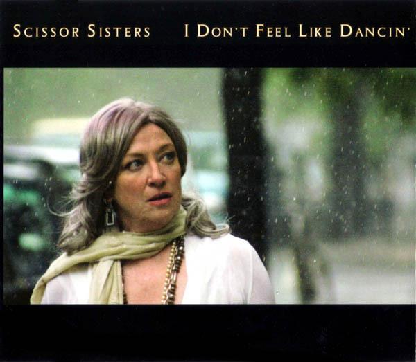 SCISSOR SISTERS - I Don't Feel Like Dancin' - CD single