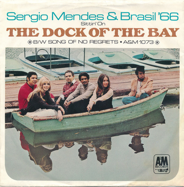 Sérgio Mendes & Brasil '66 (Sittin' On) The Dock Of The Bay