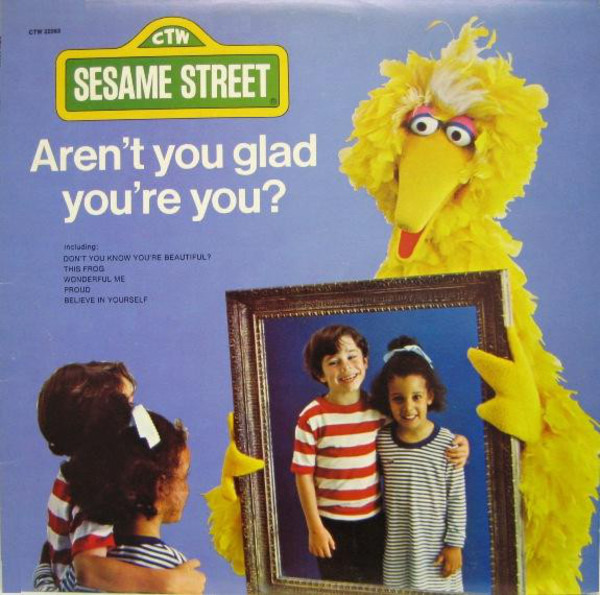 Sesame Street Aren't You Glad You're You?