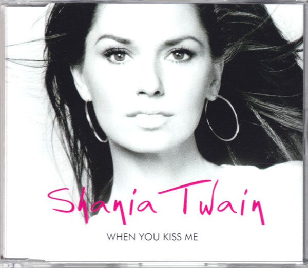 SHANIA TWAIN - When You Kiss Me - CD Maxi