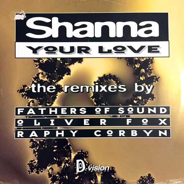 SHANNA - Your Love - The Remixes - Maxi x 1