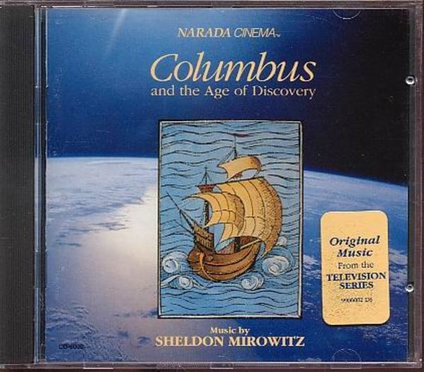 SHELDON MIROWITZ - Columbus And The Age Of Discovery - CD