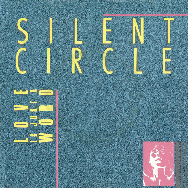 Love Is Just A Word Inch Vinyl Single Silent Circle