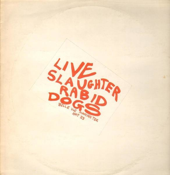 Slaughter And The Dogs Live Slaughter Rabid Dogs (LIMITED)
