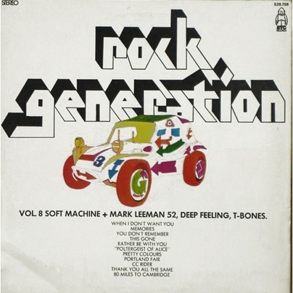 #<Artist:0x007fcf163de338> - Rock Generation Vol. 8 - Soft Machine + Mark Leeman 52, Deep Feeling, T-Bones