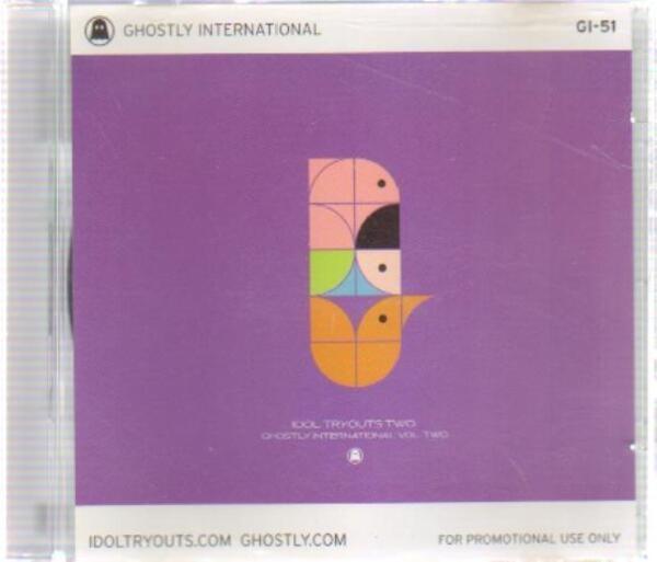 #<Artist:0x007f5c7c97cd60> - Idol Tryouts Two: Ghostly International Vol. Two