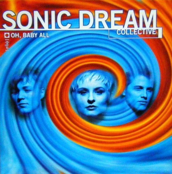 SONIC DREAM COLLECTIVE - Oh, Baby All - 12 inch x 1