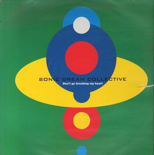 SONIC DREAM COLLECTIVE - Don't Go Breaking My Heart - 12 inch x 1