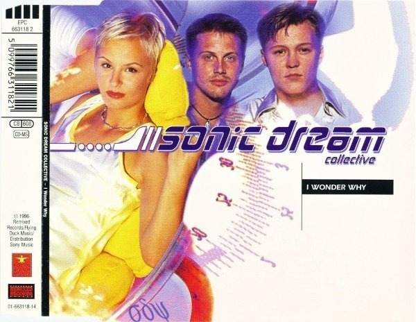 SONIC DREAM COLLECTIVE - I Wonder Why - CD single