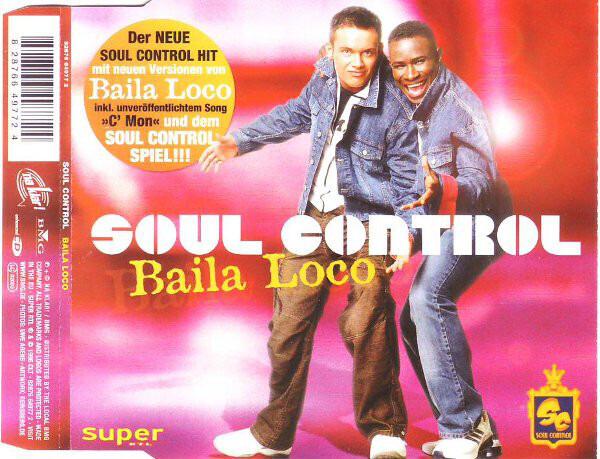 SOUL CONTROL - Baila Loco - CD Maxi