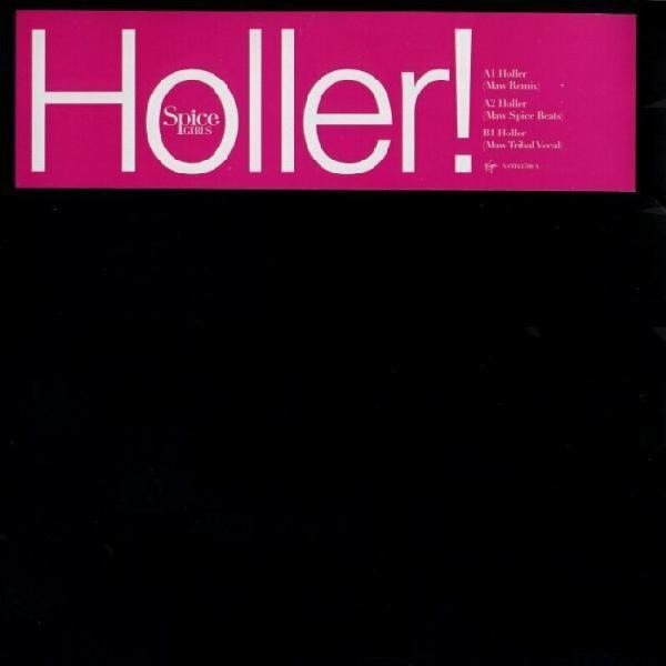 SPICE GIRLS - Holler! (MAW Remixes) - 12 inch x 2