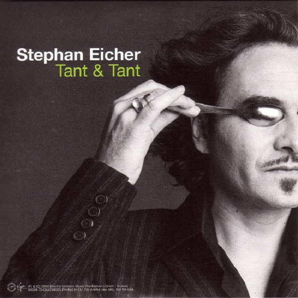 STEPHAN EICHER - Tant & Tant / Mon Ami - CD single