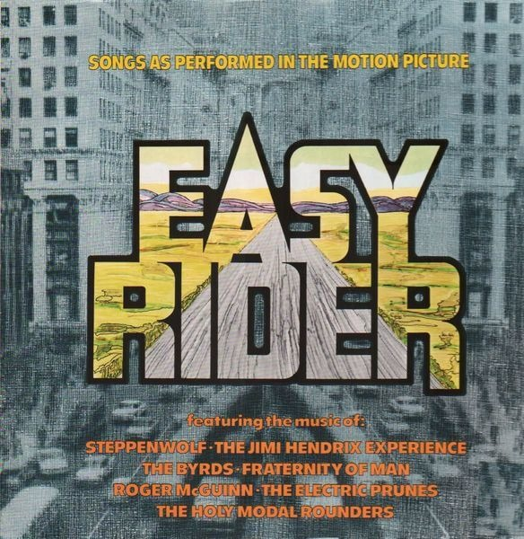 Steppenwolf, Jimi Hendrix, The Byrds a.o. Easy Rider