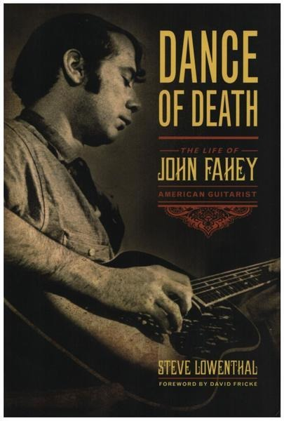 #<Artist:0x00007f4de7611c78> - Dance of Death: The Life of John Fahey, American Guitarist